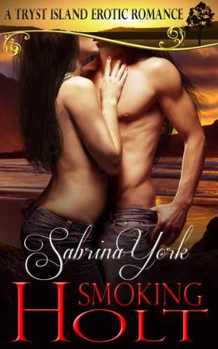 Smoking Holt (Tryst Island Series) by Sabrina York