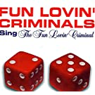 Fun Lovin' Criminal