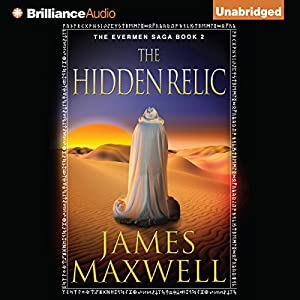 The Hidden Relic: The Evermen Saga, Book 2 | [James Maxwell]