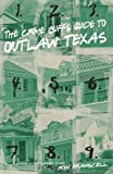 The Crime Buff's Guide to Outlaw Texas