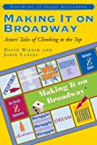 Making It on Broadway: Actors Tales of Climbing to the Top