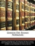 img - for S Ances Des Coles Normales (French Edition) by Laplace Pierre Simon De Saint-Pierre Bernardin De La Harpe Jean-Francois (2010-01-11) Paperback book / textbook / text book