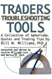 Traders Troubleshooting Tools: A Collection of Aphorisms, Quotes and Trading Tips