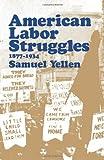 American Labor Struggles: 1877-1934