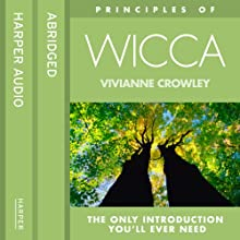 Wicca: The only introduction you'll ever need (Principles of) (       ABRIDGED) by Vivianne Crowley Narrated by Vivianne Crowley