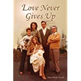 Love Never Gives Upby Irene Power-Leach