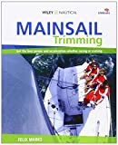 Felix Marks Mainsail Trimming: An Illustrated Guide (Wiley Nautical)