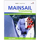 Mainsail Trimming: An Illustrated Guide (Wiley Nautical)by Felix Marks
