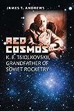 Red Cosmos: K. E. Tsiolkovskii, Grandfather of Soviet Rocketry