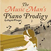 The Music Man's Piano Prodigy | [Angela Winegar]
