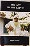The Way of the Saints: Sant Mat: Collected Short Writings (0891420266) by Singh, Kirpal
