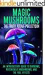 Magic Mushrooms: The Truth About Psil...