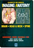 Diagnostic and Surgical Imaging Anatomy: Brain, Head and Neck, Spine: Published by Amirsys®