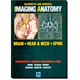 Diagnostic and Surgical Imaging Anatomy: Brain, Head and Neck, Spine: Published by Amirsys� ~ Anne G. Osborn