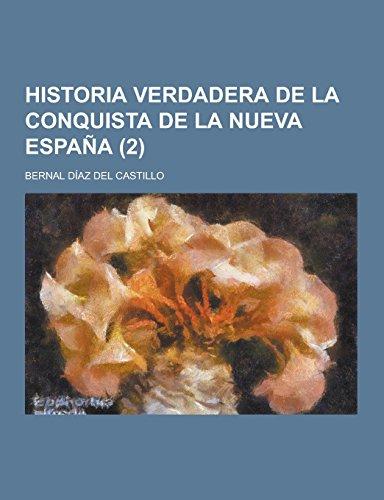 Historia Verdadera de La Conquista de La Nueva Espana (2 ) (Spanish Edition)