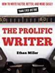 The Prolific Writer: How to Write Fas...
