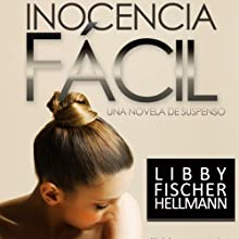 Inocencia Facil: (Spanish version of Easy Innocence) (       UNABRIDGED) by Libby Fischer Hellmann Narrated by Maria Fernanda Rojas, Aldo Lumbia, On Air Productions