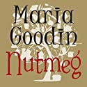 Nutmeg (       UNABRIDGED) by Maria Goodin Narrated by Imogen Church