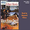 Where Honor Dwells: Appomattox Saga #3 Audiobook by Gilbert Morris Narrated by Maynard Villers
