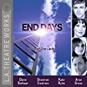 End Days  by Deborah Zoe Laufer Narrated by Josh Clark, Shannon Cochran, Dane DeHaan, Arye Gross, Kenneth Houston, Kate Rylie