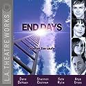 End Days Performance by Deborah Zoe Laufer Narrated by Josh Clark, Shannon Cochran, Dane DeHaan, Arye Gross, Kenneth Houston, Kate Rylie