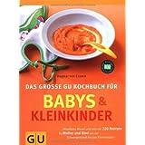 """Babys und  Kleinkinder, Das gro�e GU Kochbuch f�r (GU Familienk�che)von """"Dagmar von Cramm"""""""