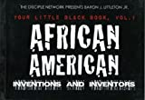 Your Little Black Book, Vol. 1 African American Inventions and Inventors by Baron J. Littleton Jr. (2006-11-01)