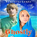 Ghostly | Samantha Combs
