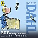 Boy: Tales of Childhood (       UNABRIDGED) by Roald Dahl Narrated by Dan Stevens