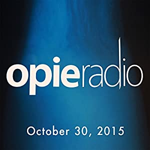 Opie and Jimmy, Dan Rather and Will Forte, October 30, 2015 Radio/TV Program