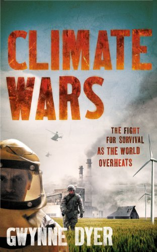 Climate Wars: The Fight for Survival as the World Overheats: Gwynne Dyer: 9781851688142: Amazon.com: Books