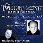 Five Characters in Search of an Exit: The Twilight Zone Radio Dramas | Marvin Petal,Rod Serling