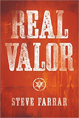 Real Valor: A Charge to Nurture and Protect Your Family (Bold Man Of God)