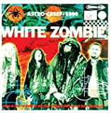 echange, troc White Zombie - Astro-Creep : 2000