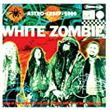 Astro Creep - 2000: Songs of Love,...by White Zombie