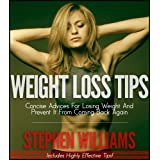 Weight Loss Tips: Concise Advices For Losing Weight And Prevent It From Coming Back Again