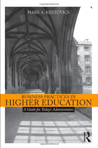 Business Practices in Higher Education: A Guide for...