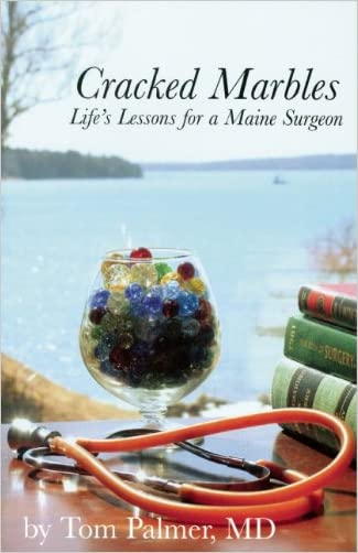 Cracked Marbles: Life's Lessons for a Maine Surgeon