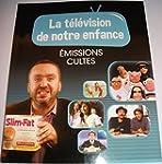LA TELEVISION DE NOTRE ENFANCE VOLUME...