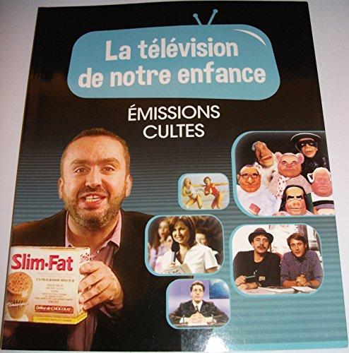 LA TELEVISION DE NOTRE ENFANCE VOLUME 2 EMISSIONS CULTES