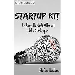 Startup Kit: La Cassetta degli Attrezzi dello Startupper