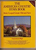 The American Country Hymn Book: More Gospel Greats Old and New (Volume 3)