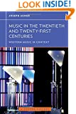 Music in the Twentieth and Twenty-First Centuries (Western Music in Context: A Norton History)