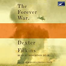 The Forever War (       UNABRIDGED) by Dexter Filkins Narrated by Robertson Dean