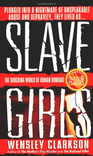 Slave Girls (St. Martin's True Crime Library)