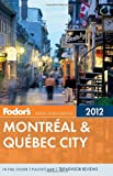 Fodor's Montreal & Quebec City 2012 (Full-color Travel Guide) (0307928373) by Fodor's