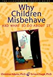 img - for Why Children Misbehave and What to Do About It (The Illustrated Parent's Guide) by Christine Adams (1996-10-01) book / textbook / text book
