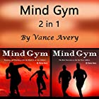 Mind Gym: 2 in 1 Powerful Ways to Boost Your Sports Motivation and Performance Hörbuch von Vince Avery Gesprochen von: Sam Slydell