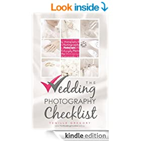 The Wedding Photography Checklist (The Wedding Planning Checklist Series Book 1)