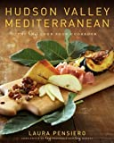 img - for Hudson Valley Mediterranean: The Gigi Good Food Cookbook by Pensiero, Laura (2009) Hardcover book / textbook / text book